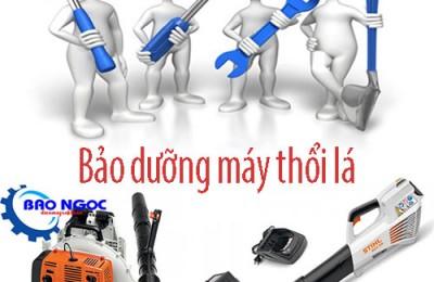 Cách bảo dưỡng máy thổi lá- Siêu thị điện máy Bảo Ngọc