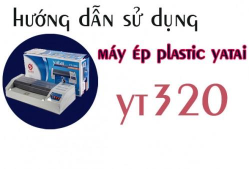 Hướng dẫn sử dụng máy ép plastic Yatai - YT320 cực dễ dàng và đơn giản