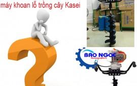 Một số thắc mắc về máy khoan lỗ trồng cây Kasei