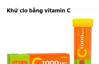 Cách khử clo bằng vitamin c ? Khó tin nhưng có thật